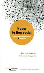 Vente EBooks : Nouer le lien social - Pratiques de communication et lien social  - Sébastien Rouquette