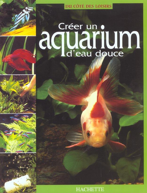 Creer un aquarium d'eau douce