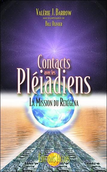 Contacts avec les Pléiadiens ; la mission du Rexégéna