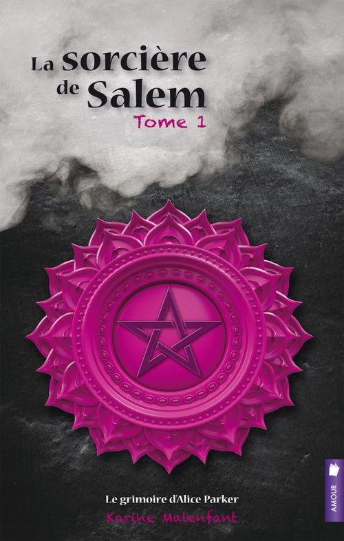 La sorcière de Salem t.1 ; le grimoire d'Alice Parker