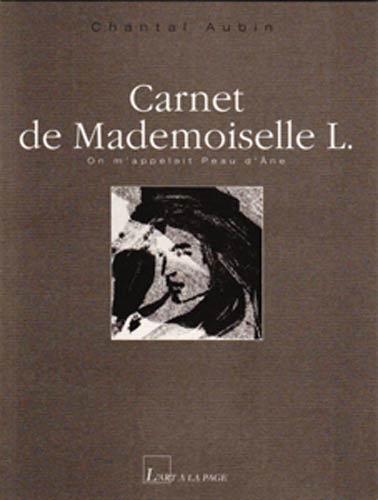 Carnet de mademoiselle L. ; on m'appelait Peau d'âne