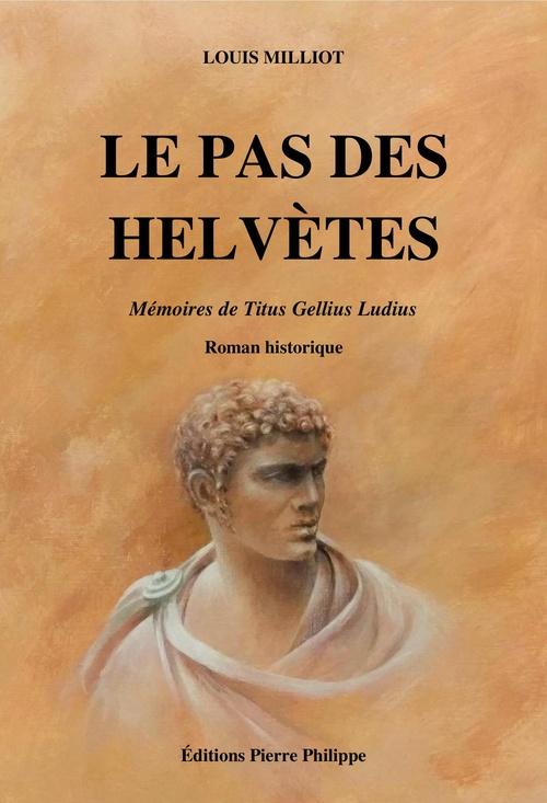 Le pas des helvètes ; mémoire de Titus Gellius Ludius