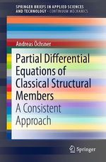Partial Differential Equations of Classical Structural Members  - Andreas Ochsner