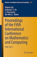 Proceedings of the Fifth International Conference on Mathematics and Computing  - Anthony T. S. Ho - Debasis Giri - Nai-Wei Lo - S. Ponnusamy