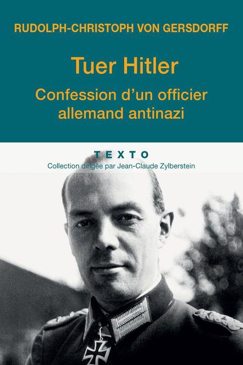 Tuer Hitler ; confession d'un officier allemand antinazi