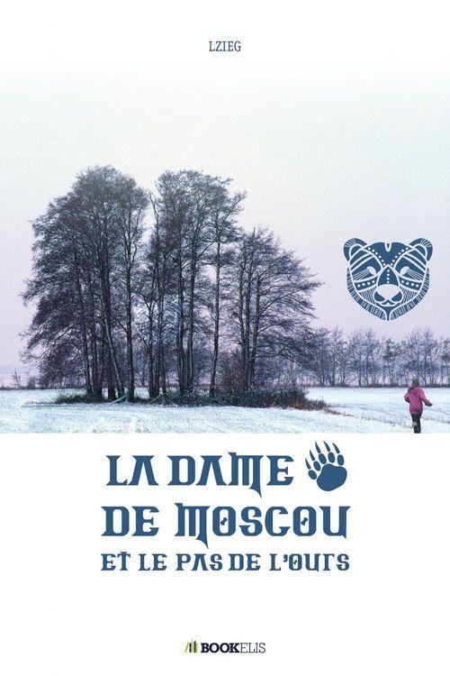 LA DAME DE MOSCOU ET LE PAS DE L'OURS