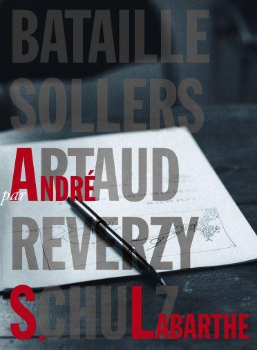 Bataille, Sollers, Artaud, Reverzy, Schulz par André S. Labarthe