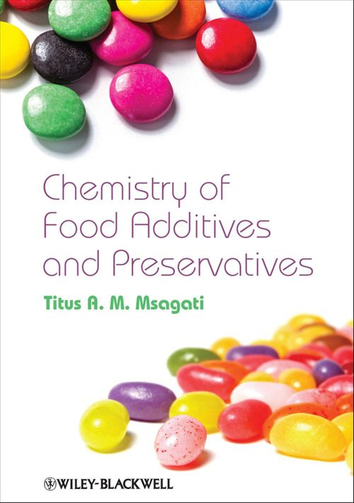 The Chemistry of Food Additives and Preservatives