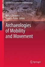 Archaeologies of Mobility and Movement  - Mary C. Beaudry - Travis G. Parno