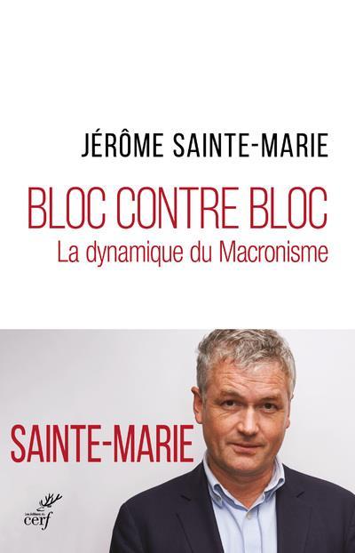 Bloc contre bloc ; la dynamique du macronisme