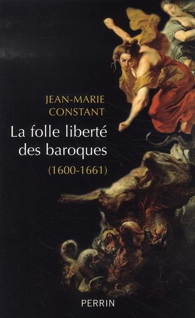 La folle liberté des baroques, 1600-1661