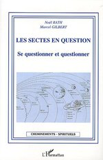 Les sectes en question  - Rath/Gilbert - Marcel Gilbert - Noël Rath