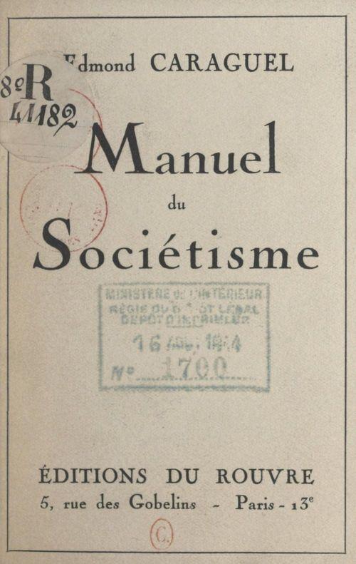 Manuel du sociétisme  - Edmond Caraguel