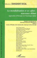 REVUE CHANGEMENT SOCIAL T.9 ; la mondialisation et ses effets : nouveaux debats, approches d'Europe et d'Amérique latine  - Revue Changement Social