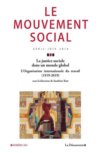 Revue le mouvement social n.263 ; la justice sociale dans un monde global ; l'organisation internationale du travail (1919-2019)