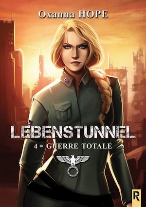 Lebenstunnel t.4 ; guerre totale