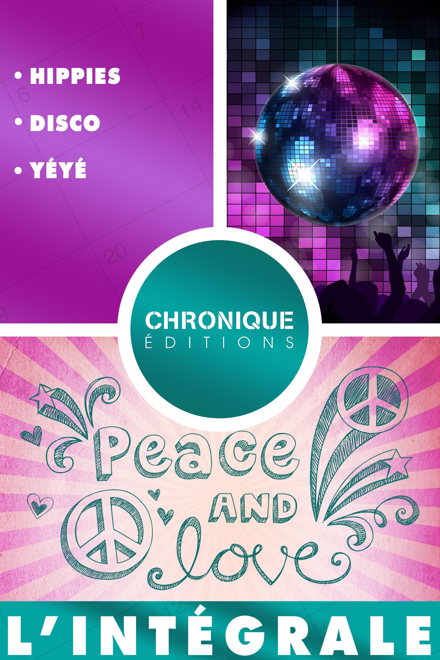L'Intégrale musique - volume 1 : Hippies, Disco et Yéyé