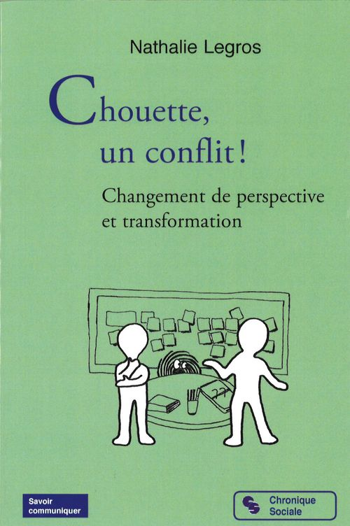 Chouette un conflit ; changements de perspectives et transformations