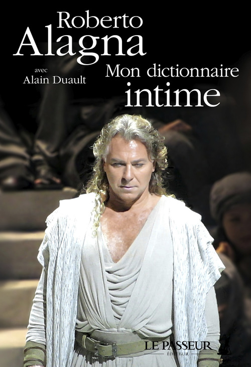 Mon dictionnaire intime  - Roberto Alagna  - Alain Duault
