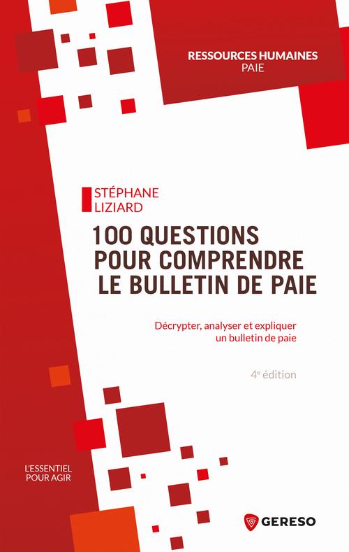 100 questions pour comprendre le bulletin de paie (4e édition)