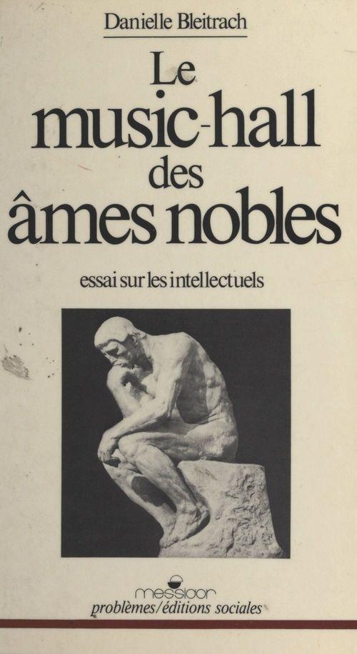 Le music-hall des âmes nobles : essai sur les intellectuels
