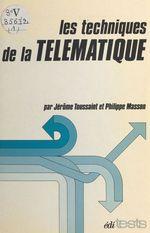 Vente Livre Numérique : Les techniques de la télématique  - Jérôme Toussaint - Philippe MASSON