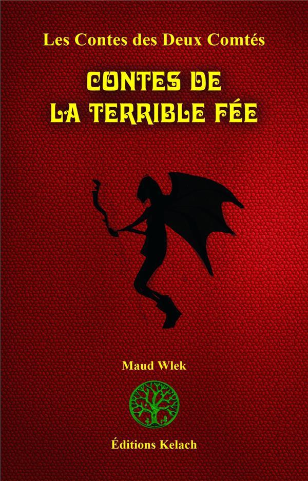 Les contes des deux comtés t.2 ; contes de la terrible fée