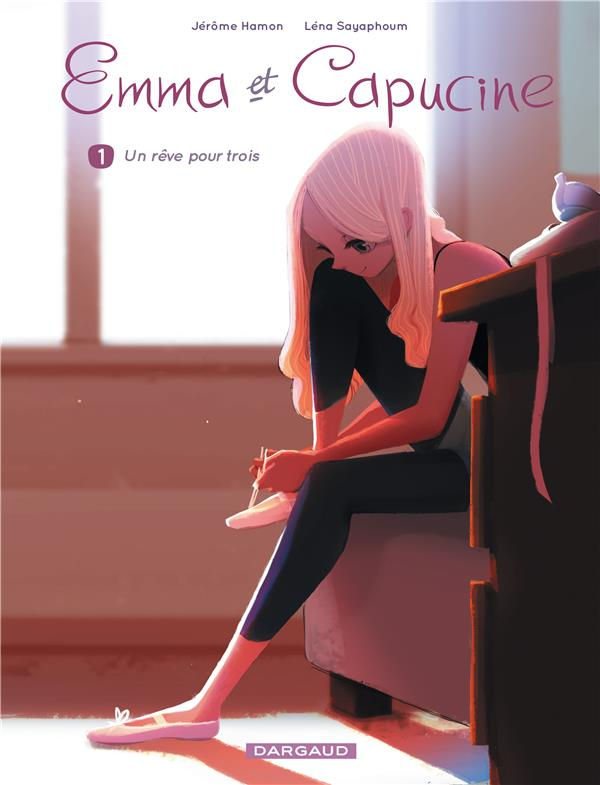 Emma et Capucine T.1 ; un rêve pour trois