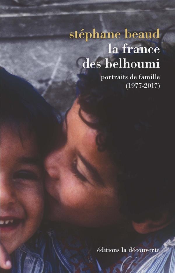 La France des Belhoumi ; portraits de famille (1977-2017)