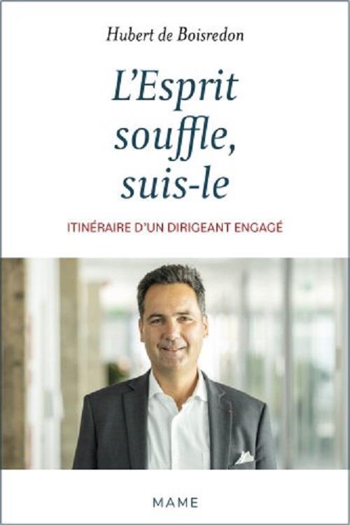 L'ESPRIT SOUFFLE, SUIS-LE : ITINERAIRE D'UN DIRIGEANT ENGAGE