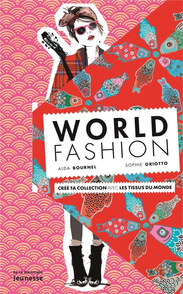 World fashion ; crée ta collection avec les tissus du monde