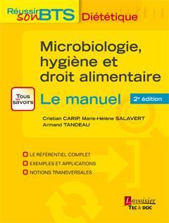 Réussir son BTS Diététique ; microbiologie, hygiène et droit alimentaire (2e édition)