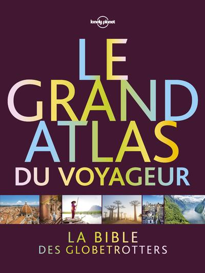 LE GRAND ATLAS DU VOYAGEUR (EDITION 2019) COLLECTIF