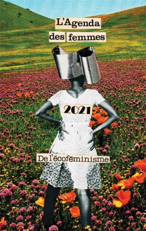 L'agenda des femmes ; de l'écoféminisme (édition 2021)
