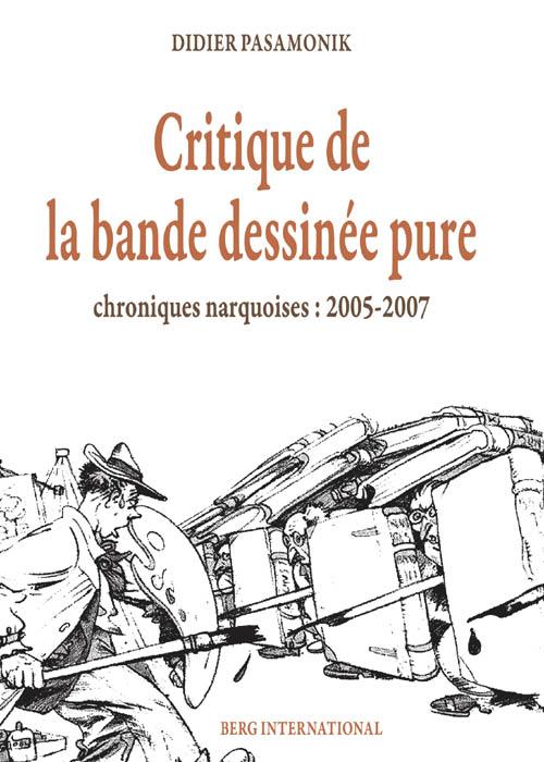 Critique de la bande dessinée pure ; chroniques narquoises 2005-2007