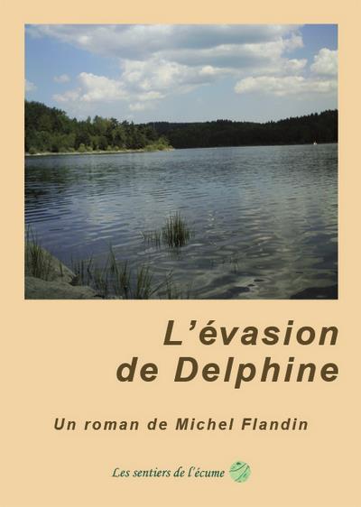 l'évasion de Delphine (la grand-mère qui voulait marcher sur l'eau)