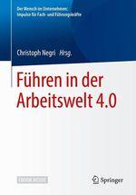 Führen in der Arbeitswelt 4.0  - Christoph Negri