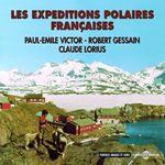 Les expéditions polaires françaises  - Paul-Émile Victor - Robert Gessain