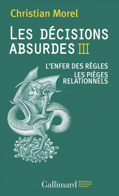 Les décisions absurdes t.3 ; l'enfer des règles ; les pièges relationnels