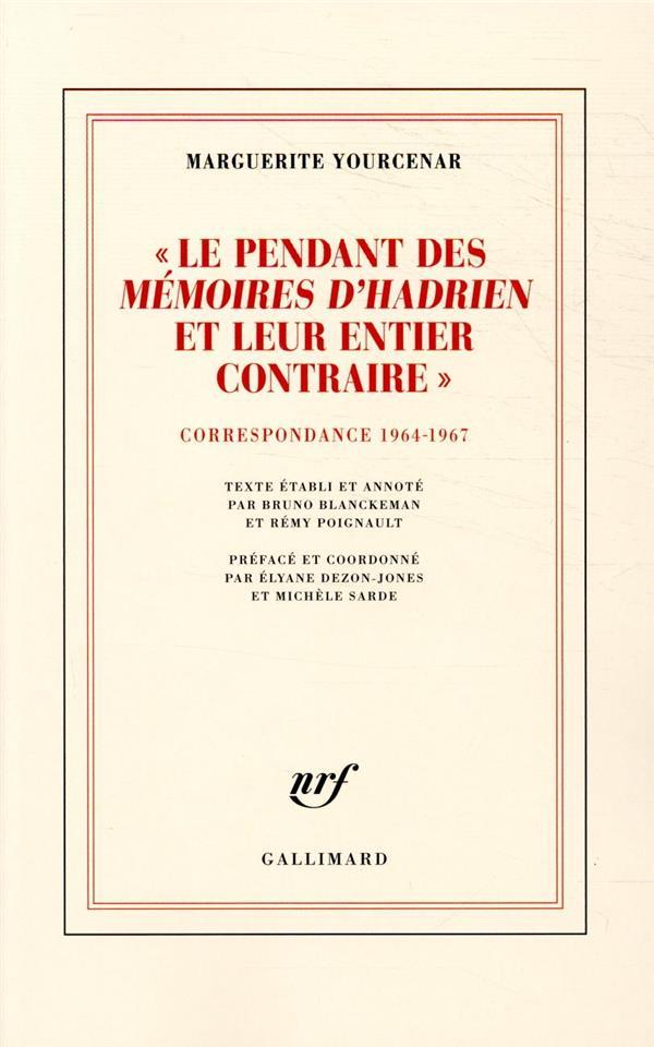 Le pendant des Mémoires d'Hadrien et leur entier contraire ; correspondance 1964-1967