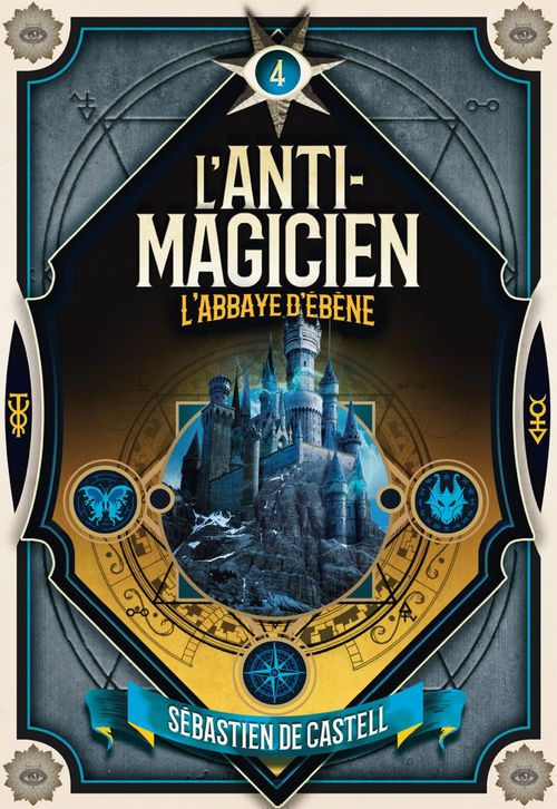 L'Anti-Magicien (Tome 4) - L'Abbaye d'ébène
