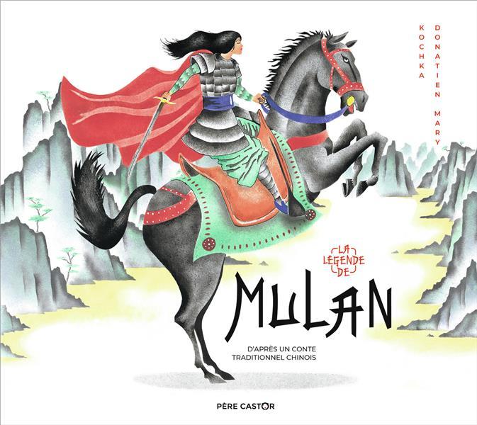 La legende de Mulan, d'après un conte traditionnel chinois
