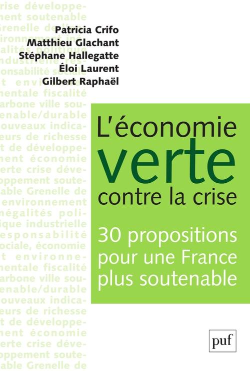 L'économie verte contre la crise ; 30 propositions pour une Franc plus soutenable
