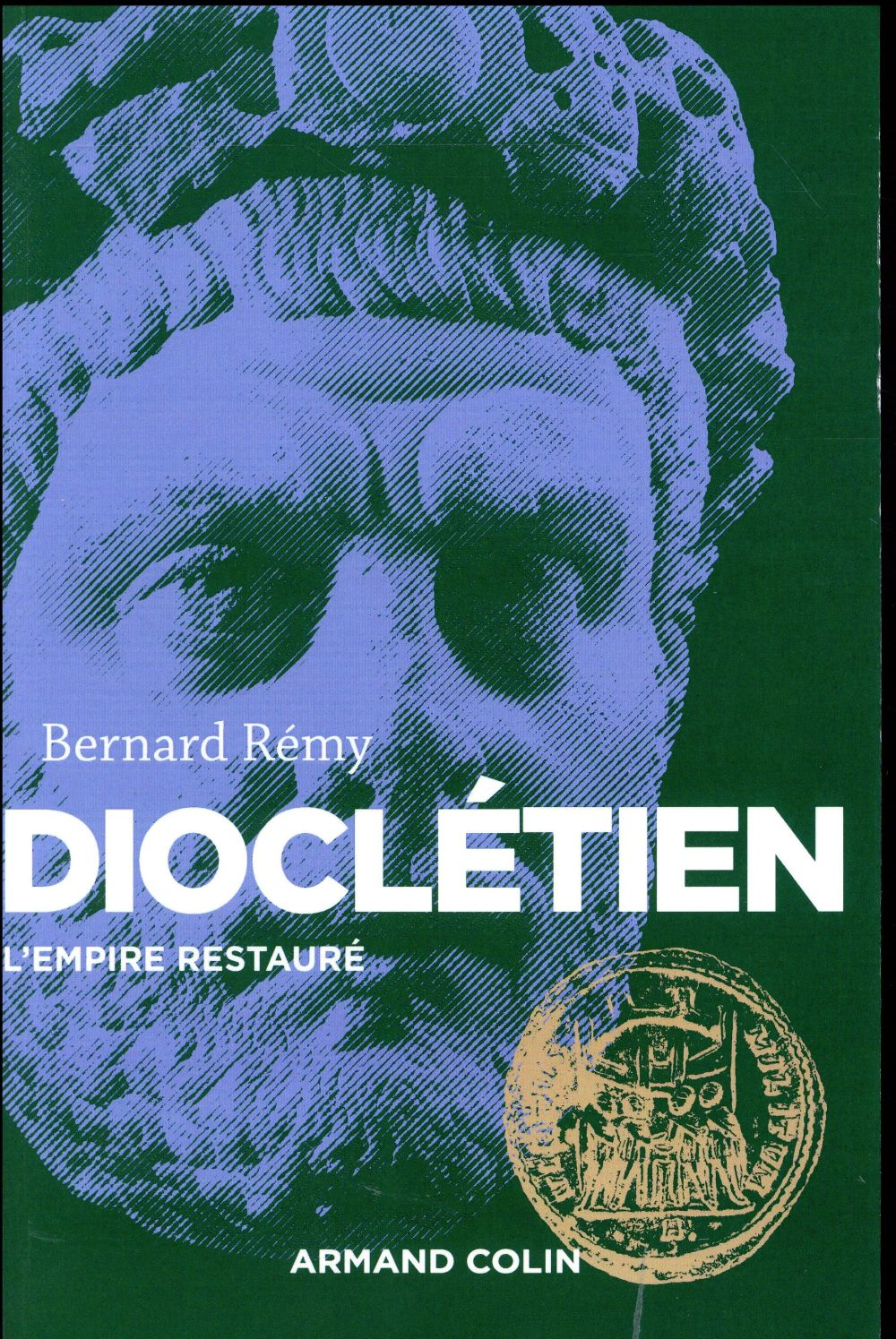 Dioclétien ; l'empire restauré