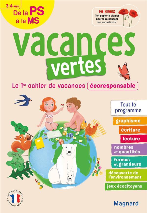 VACANCES VERTES  -  DE LA PS A LA MS  -  34 ANS  -  LE PREMIER CAHIER DE VACANCES ECO-RESPONSABLE !