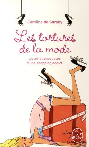 Les tortures de la mode ; listes et anecdotes d'une shopping addict