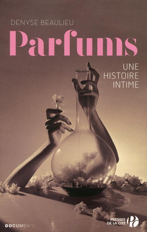 Parfums ; une histoire intime