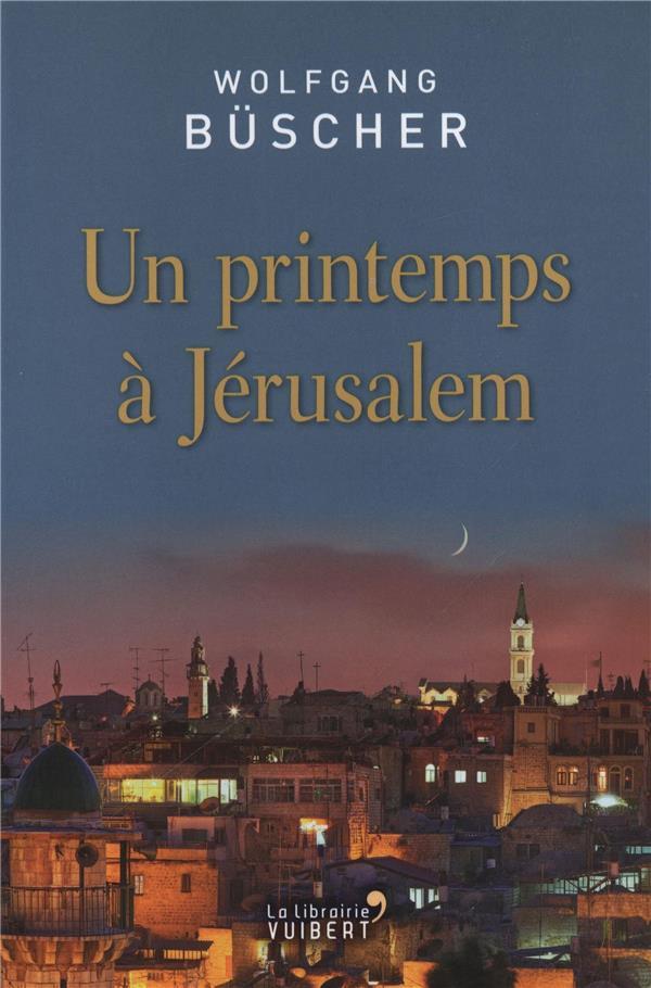 un printemps à Jérusalem