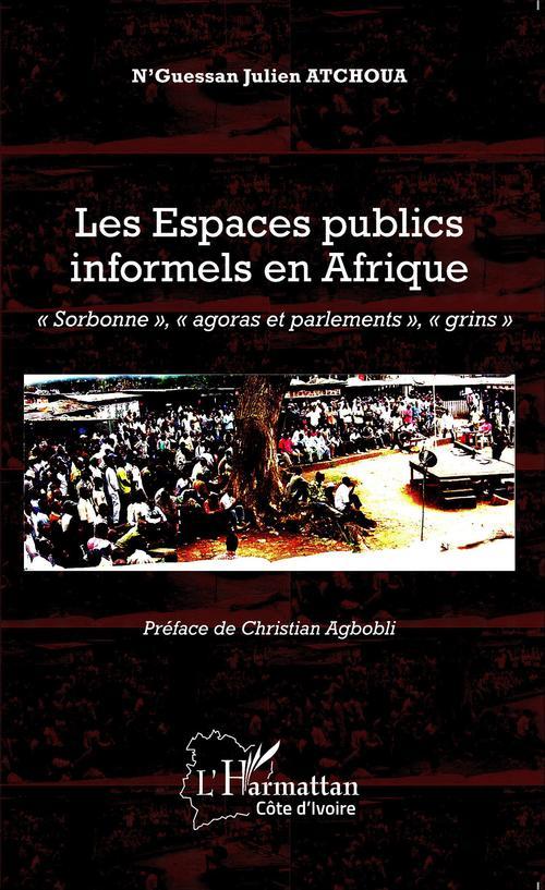 Les espaces publics informels en Afrique : Sorbonne, agoras et parlements, grins