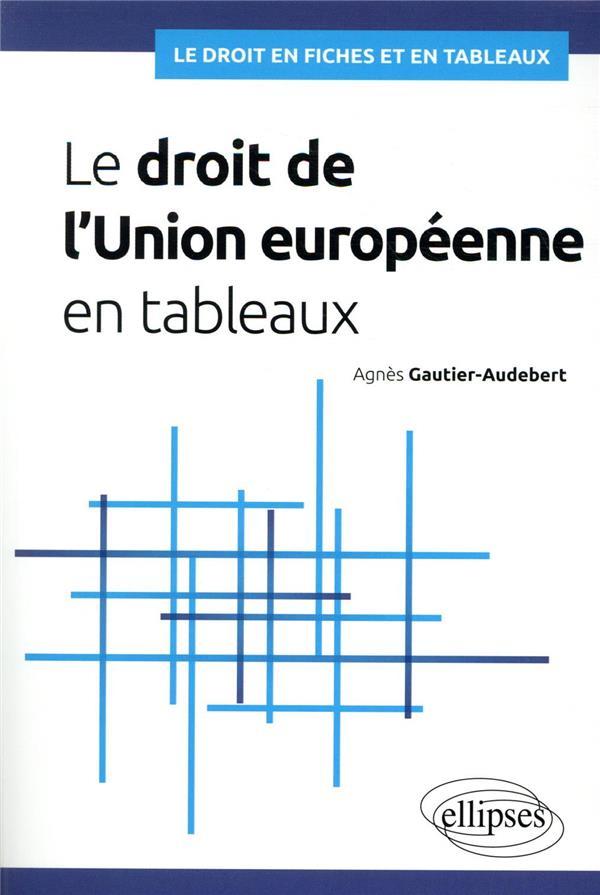 Le droit de l'union europeenne en tableaux
